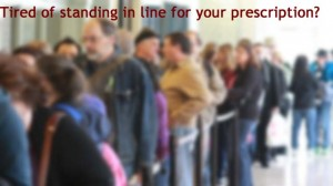 Tired of standing in line for your prescription